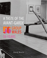 A Taste of the Avant-Garde: 56 Group Wales, 56 Years