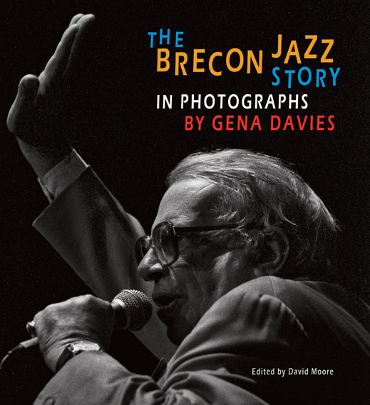The Brecon Jazz Story in Photographs by Gena Davies front cover